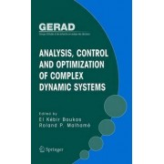 Analysis, Control and Optimization of Complex Dynamic Systems by El-Kebir Boukas
