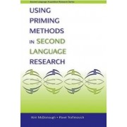 Using Priming Methods in Second Language Research by Kim McDonough