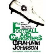 Football and Gangsters by Graham Johnson