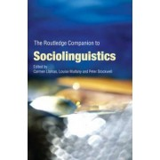 The Routledge Companion to Sociolinguistics by Carmen Llamas