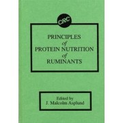 Principles of Protein Nutrition of Ruminants by J. Malcolm Asplund