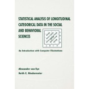 Statistical Analysis of Longitudinal Categorical Data in the Social and Behavioral Sciences by Alexander Von Eye