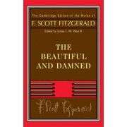 Fitzgerald: The Beautiful and Damned by F. Scott Fitzgerald