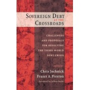 Sovereign Debt at the Crossroads by Fraser A Preston