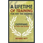A Lifetime of Training for Just Ten Seconds by Richard Witt