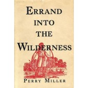 Errand into the Wilderness by Perry Miller