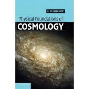 Physical Foundations of Cosmology by Viatcheslav Mukhanov