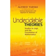Alfred Tarski Undecidable Theories: Studies in Logic and the Foundation of Mathematics (Dover Books on Mathematics)