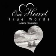 One Heart True Words by Laura Stanislaw