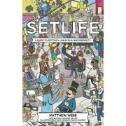 Setlife: A Guide to Getting a Job in Film (and Keeping it) 2016 by Matthew Webb
