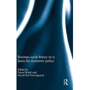 Business Cycle Theory as a Basis for Economic Policy by Pascal Bridel
