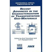 Recent Advances in the Characterization of Transportation Geo-materials by Erol Tutumler