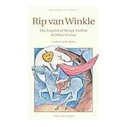 Rip Van Winkle: the Legend of Sleepy Hollow and Other Stories