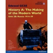 Edexcel GCSE History A the Making of the Modern World: Unit 2B Russia 1914-39 SB 2013 by Jane Shuter