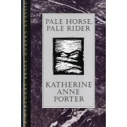 Pale Horse, Pale Rider by Katherine Porter