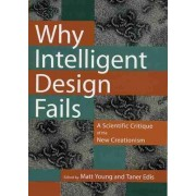 Why Intelligent Design Fails by Matt Young