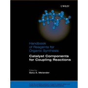 Catalyst Components for Coupling Reactions by Professor Gary A. Molander