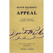 David Walker's Appeal to the Coloured Citizens of the World by David Walker