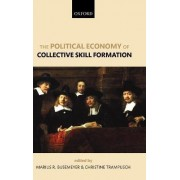 The Political Economy of Collective Skill Formation by Marius R Busemeyer