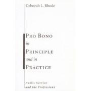 Pro Bono in Principle and in Practice by Deborah L. Rhode
