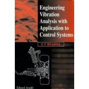 Engineering Vibration Analysis with Application to Control Systems by C. Beards
