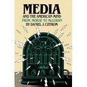 Media and the American Mind by Daniel J. Czitrom