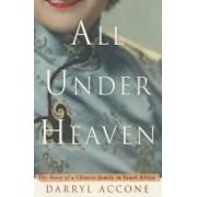 All Under Heaven by Darryl Accone