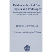 Evidence for God from Physics and Philosophy: Extending the Legacy of Monsignor George Lemaitre and St. Thomas Aquinas