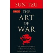 The Art of War: The Definitive Interpretation of Sun Tzu's Classic Book of Strategy for the Martial Artist by Sun Tzu