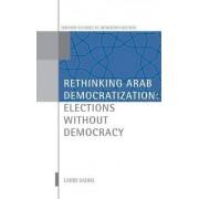 Rethinking Arab Democratization by Larbi Sadiki