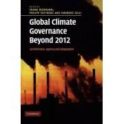 Global Climate Governance Beyond 2012 by Frank Biermann