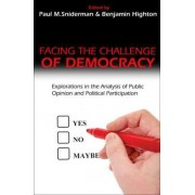 Facing the Challenge of Democracy by Paul M. Sniderman