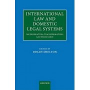 International Law and Domestic Legal Systems by Dinah Shelton