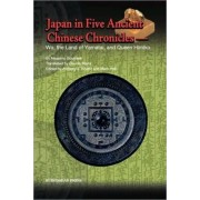 Japan in Five Ancient Chinese Chronicles by Massimo Soumare