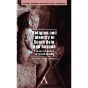 Religion and Identity in South Asia and Beyond by Steven E. Lindquist