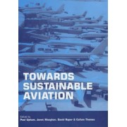 Towards Sustainable Aviation by Paul Upham
