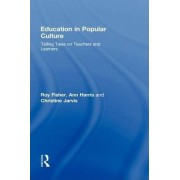 Education in Popular Culture by Roy Fischer