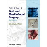 Principles of Oral and Maxillofacial Surgery by U. J. Moore