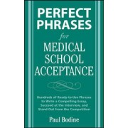 Perfect Phrases for Medical School Acceptance by Paul Bodine