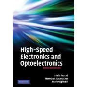 High-speed Electronics and Optoelectronics by Sheila Prasad