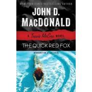 The Quick Red Fox by John D MacDonald
