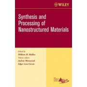 Synthesis and Processing of Nanostructured Materials, Ceramic Engineering and Science Proceedings, Cocoa Beach by Andrew Wereszczak