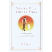 Mister God,This is Anna by Fynn