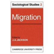 Migration: Volume 2, Sociological Studies: v. 2 by J. A. Jackson