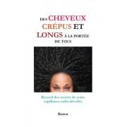 Des Cheveux Crepus Et Longs a la Portee de Tous: Recueil Des Secrets de Soins Capillaires Enfin Devoiles