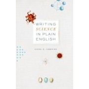 Anne E. Greene Writing Science in Plain English (Chicago Guides to Writing, Editing and Publishing)