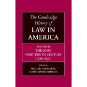 The Cambridge History of Law in America: Long Nineteenth Century (1789-1920) v. 2 by Christopher L. Tomlins