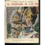 Le Volontaire De L'an Viii / Collection Romeo Et Juliette.