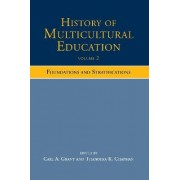 History of Multicultural Education: Foundations and Stratifications v. 2 by Carl A. Grant