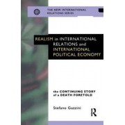 Realism in International Relations and International Political Economy by Stefano Guzzini